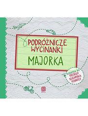 Okładka książki Podróżnicze wycinanki. Majorka. Wydanie 1