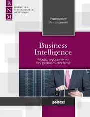 Business Intelligence. Moda, zbawienie czy problem dla firm?