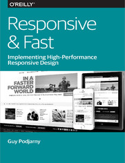 Responsive & Fast. Implementing High-Performance Responsive Design