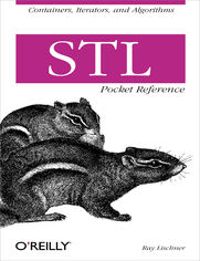 STL Pocket Reference. Containers, Iterators, and Algorithms