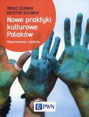 Nowe praktyki kulturowe Polaków