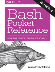 Bash Pocket Reference. Help for Power Users and Sys Admins. 2nd Edition