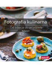 Fotografia kulinarna. Od zdjęcia do arcydzieła. Wydanie II