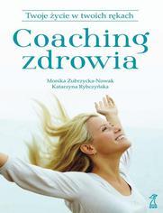 Coaching zdrowia. Twoje życie w twoich rękach