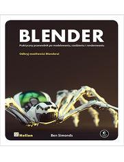 Blender. Praktyczny przewodnik po modelowaniu, rzeźbieniu i renderowaniu