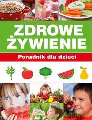 Zdrowe Żywienie Poradnik dla dzieci