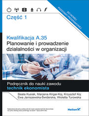 Kwalifikacja A.35. Część 1. Planowanie i prowadzenie działalności w organizacji. Podręcznik do nauki zawodu technik ekonomista