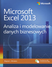 Microsoft Excel 2013. Analiza i modelowanie danych biznesowych