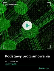 Promocja dnia - Podstawy programowania. Kurs video. Bazy danych