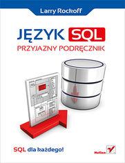 Język SQL. Przyjazny podręcznik
