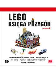 LEGO. Księga przygód. Wydanie II. Kosmiczne podróże, piraci, smoki i jeszcze więcej!