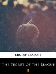 The Secret of the League. The Story of a Social War