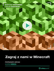 Zagraj z nami w Minecraft. Kurs video. Pierwsze kroki