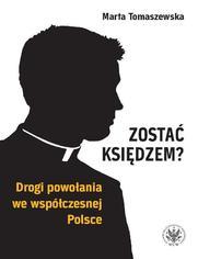 Zostać księdzem? Drogi powołania we współczesnej Polsce