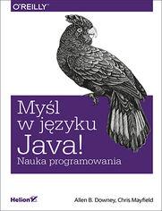 Myśl w języku Java! Nauka programowania