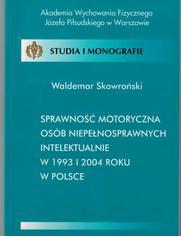 Sprawność motoryczna osób niepełnosprawnych intelektualnie w 1993 i 2004 roku w Polsce