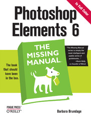 Photoshop Elements 6: The Missing Manual. The Missing Manual