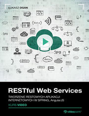 Promocja dnia - RESTful Web Services. Kurs video. Tworzenie restowych aplikacji internetowych w Spring, AngularJS