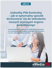 eKurs Jednolity Plik Kontrolny - jak w optymalny sposób dostosować się do wdrożenia nowych wymagań organu podatkowego