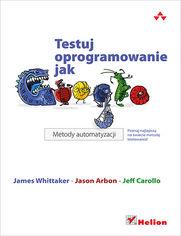 Testuj oprogramowanie jak Google. Metody automatyzacji