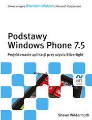 Ok�adka ksi��ki Podstawy Windows Phone 7.5. Projektowanie aplikacji przy u�yciu Silverlight