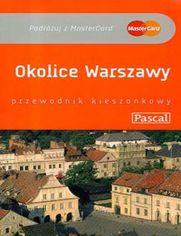 Okolice Warszawy. Przewodnik Pascal