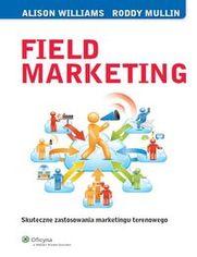 Field Marketing. Skuteczne zastosowania marketingu terenowego