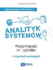 Analityk systemów. Przygotowanie do egzaminu z inżynierii wymagań