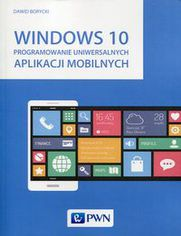 Ok�adka ksi��ki Windows 10. Programowanie uniwersalnych aplikacji mobilnych