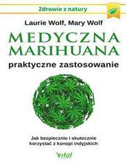 Medyczna marihuana praktyczne zastosowanie. Jak bezpiecznie i skutecznie korzystać z konopi indyjskich
