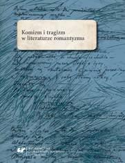 Komizm i tragizm w literaturze romantyzmu