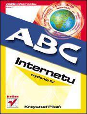 ABC Internetu. Wydanie IV -  Krzysztof Pikoń
