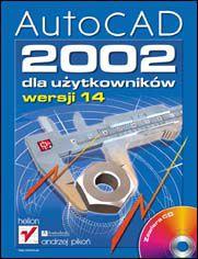 AutoCAD 2002 dla użytkowników wersji 14