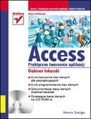 Ok�adka ksi��ki Access. Praktyczne tworzenie aplikacji. Gabinet lekarski