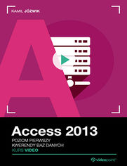 Okładka - Access 2013. Kurs video. Kwerendy baz danych