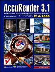 AccuRender 3.1. Architeczka 2000. Wizualizacja fotorealistyczna w środowisku AutoCAD R14/2000
