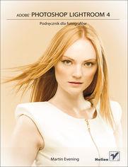 Adobe Photoshop Lightroom 4. Podręcznik dla fotografów