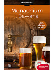 Monachium i Bawaria. Travelbook. Wydanie 1