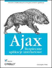 Ajax. Bezpieczne aplikacje internetowe