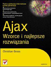 Ajax. Wzorce i najlepsze rozwiązania - Christian Gross