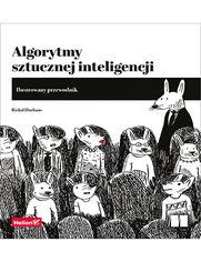 Algorytmy sztucznej inteligencji. Ilustrowany przewodnik