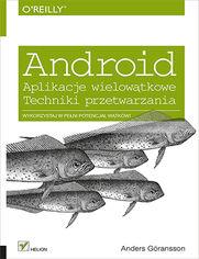 Android. Aplikacje wielowątkowe. Techniki przetwarzania