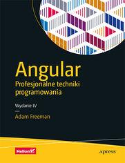 Angular. Profesjonalne techniki programowania. Wydanie IV