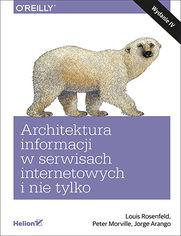 Architektura informacji w serwisach internetowych i nie tylko. Wydanie IV