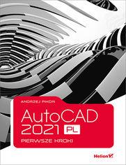 AutoCAD 2021 PL. Pierwsze kroki