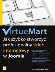 VirtueMart. Jak szybko stworzyć profesjonalny sklep internetowy w Joomla!