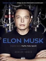 Elon Musk. Biografia twórcy PayPal, Tesla, SpaceX
