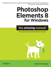Photoshop Elements 8 for Windows: The Missing Manual. The Missing Manual