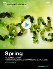 Promocja dnia - Spring. Kurs video. Poziom pierwszy. Prosty sposób na zaawansowane aplikacje