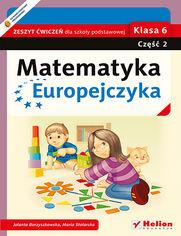Matematyka Europejczyka. Zeszyt ćwiczeń dla szkoły podstawowej. Klasa 6. Część 2